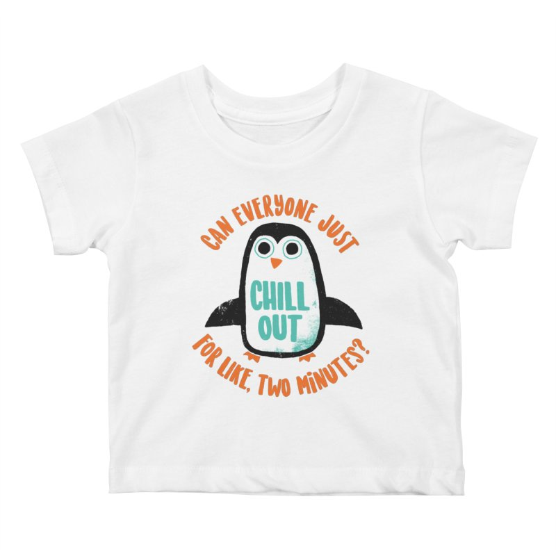 Chill Out Kids Baby T-Shirt by DinoMike's Artist Shop