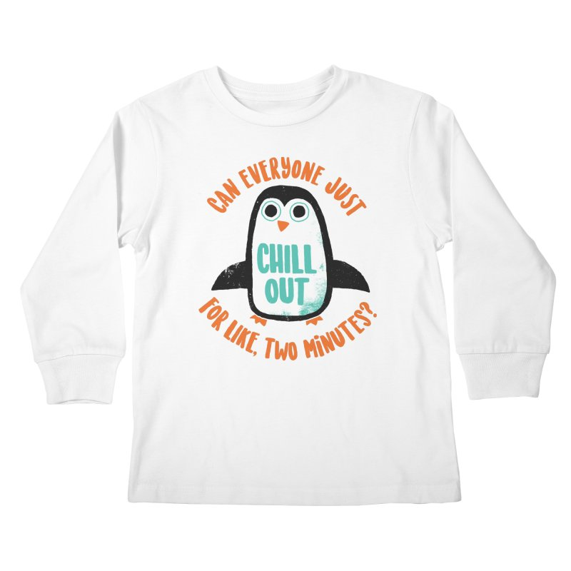 Chill Out Kids Longsleeve T-Shirt by DinoMike's Artist Shop