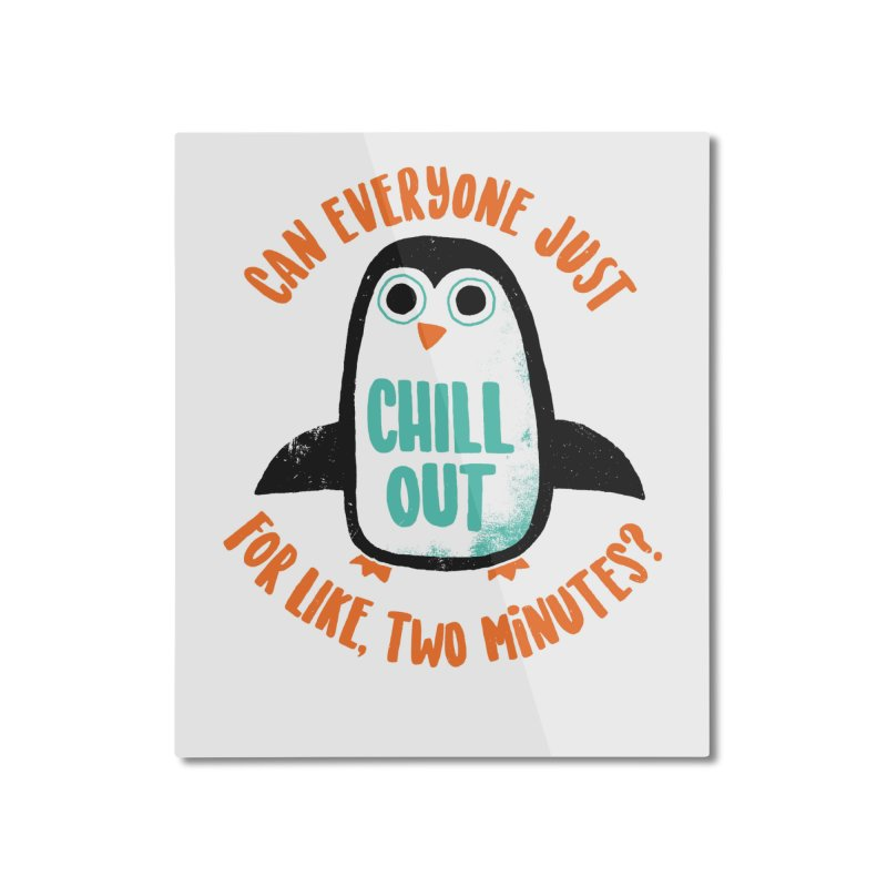Chill Out Home Mounted Aluminum Print by DinoMike's Artist Shop