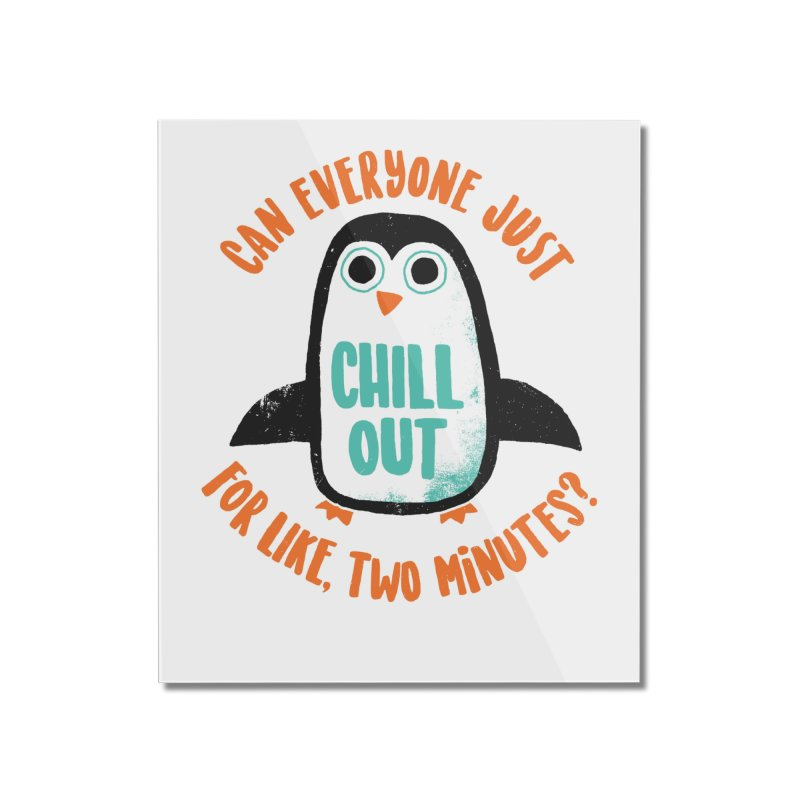 Chill Out Home Mounted Acrylic Print by DinoMike's Artist Shop