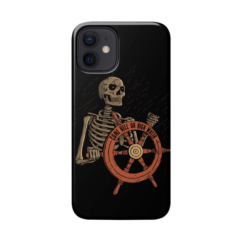 Come Hell or High Water Accessories Phone Case by DinoMike's Artist Shop