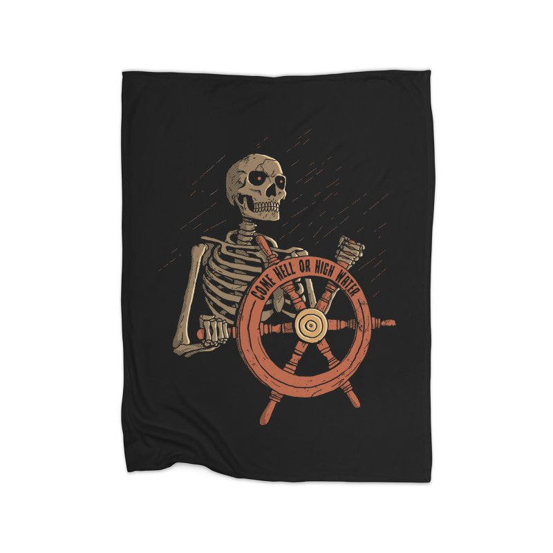 Come Hell or High Water Home Blanket by DinoMike's Artist Shop