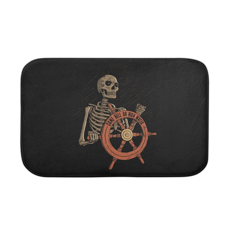 Come Hell or High Water Home Bath Mat by DinoMike's Artist Shop
