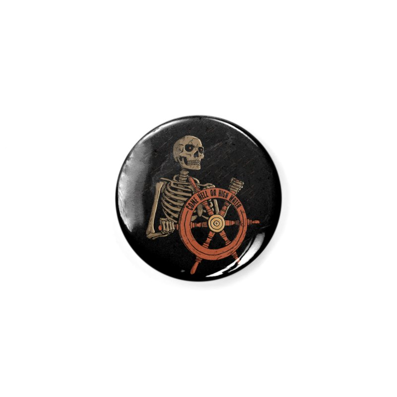 Come Hell or High Water Accessories Button by DinoMike's Artist Shop
