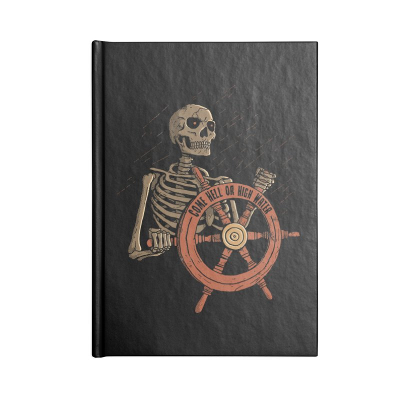 Come Hell or High Water Accessories Notebook by DinoMike's Artist Shop
