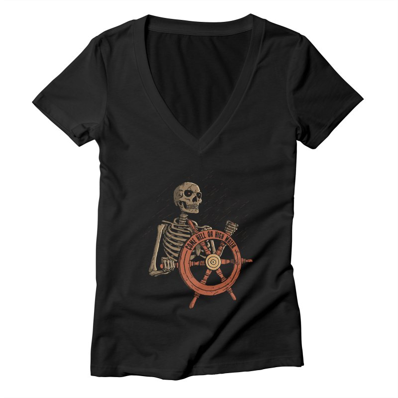 Come Hell or High Water Women's V-Neck by DinoMike's Artist Shop