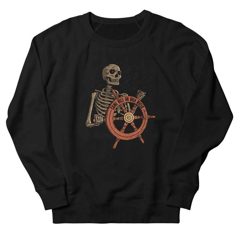 Come Hell or High Water Men's Sweatshirt by DinoMike's Artist Shop