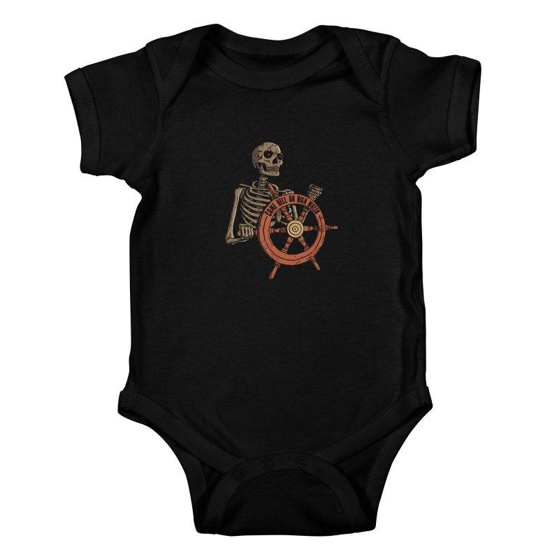 Come Hell or High Water Kids Baby Bodysuit by DinoMike's Artist Shop