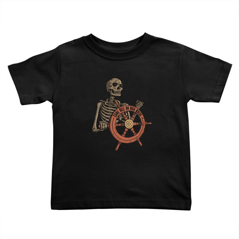 Come Hell or High Water Kids Toddler T-Shirt by DinoMike's Artist Shop