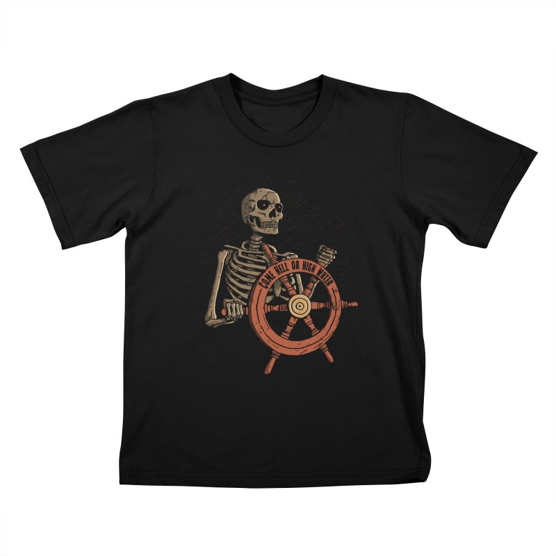 Come Hell or High Water Kids T-Shirt by DinoMike's Artist Shop