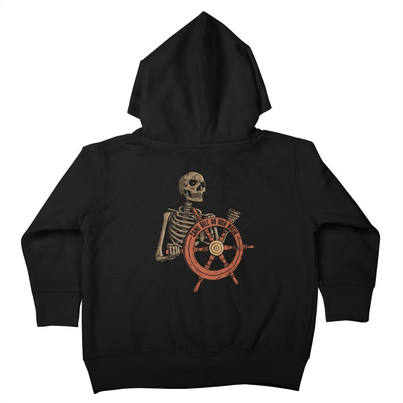 Come Hell or High Water Kids Toddler Zip-Up Hoody by DinoMike's Artist Shop