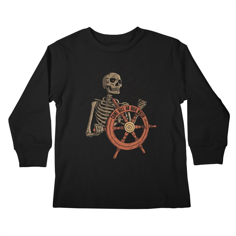 Come Hell or High Water Kids Longsleeve T-Shirt by DinoMike's Artist Shop