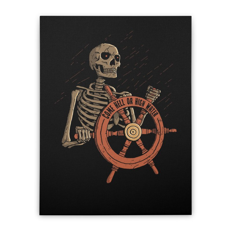 Come Hell or High Water Home Stretched Canvas by DinoMike's Artist Shop