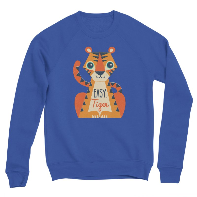 Easy Tiger Women's Sweatshirt by DinoMike's Artist Shop
