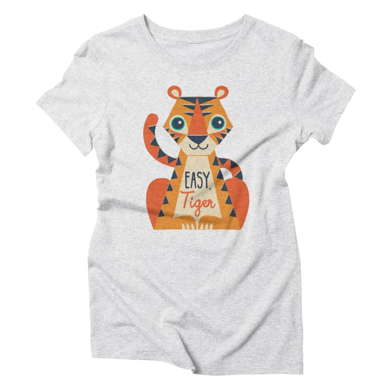 Easy Tiger Women's T-Shirt by DinoMike's Artist Shop