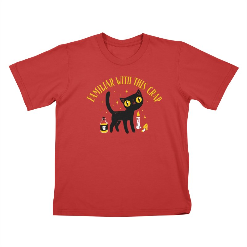 Familiar With This Crap Kids T-Shirt by DinoMike's Artist Shop