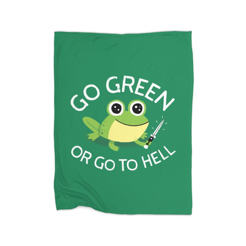 Go Green Home Blanket by DinoMike's Artist Shop