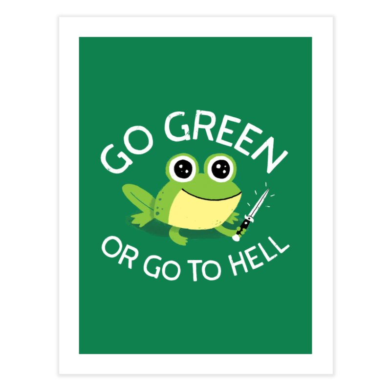 Go Green Home Fine Art Print by DinoMike's Artist Shop