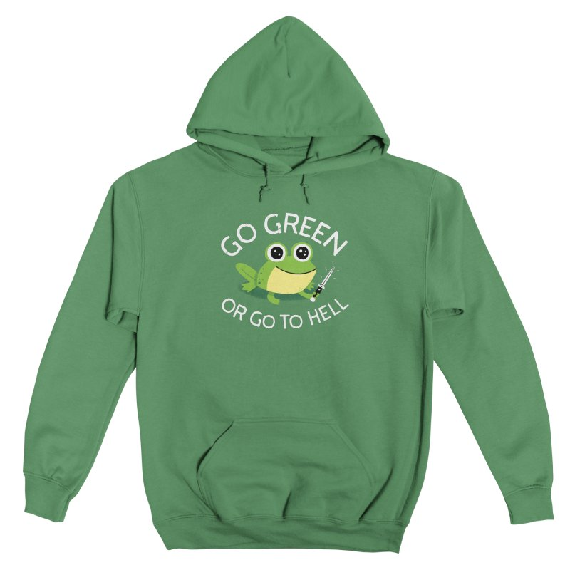 Go Green Women's Pullover Hoody by DinoMike's Artist Shop