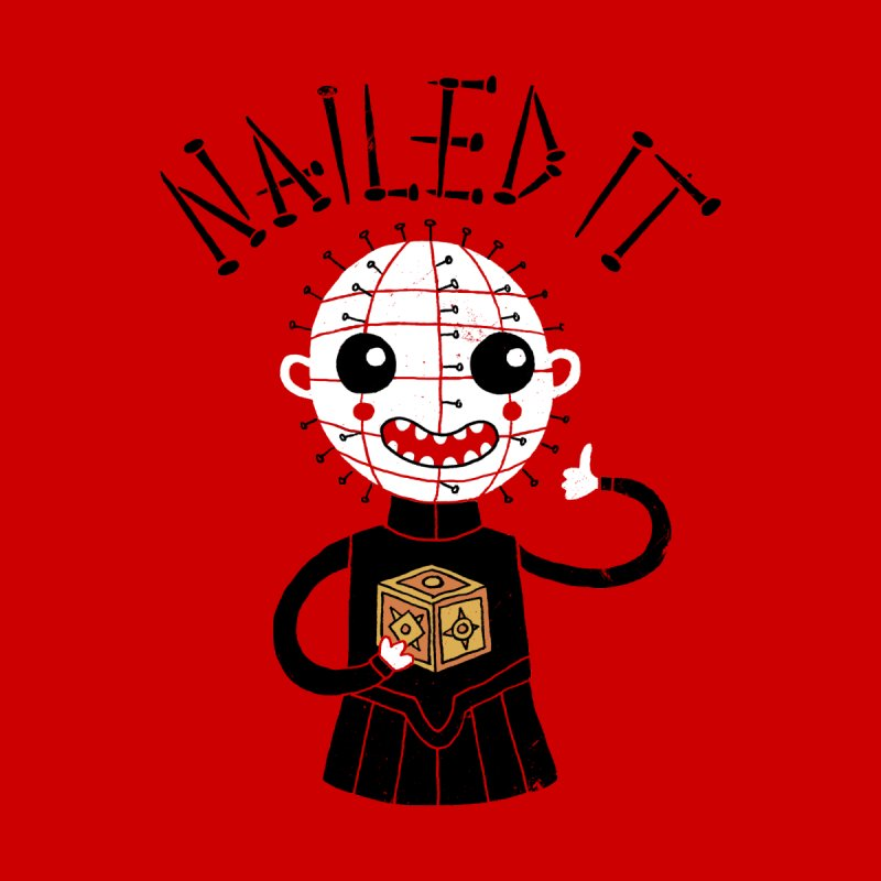 Nailed It Women's T-Shirt by DinoMike's Artist Shop