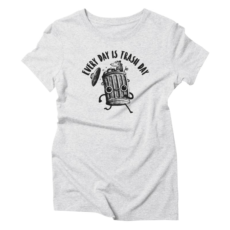 Trash Day Women's T-Shirt by DinoMike's Artist Shop