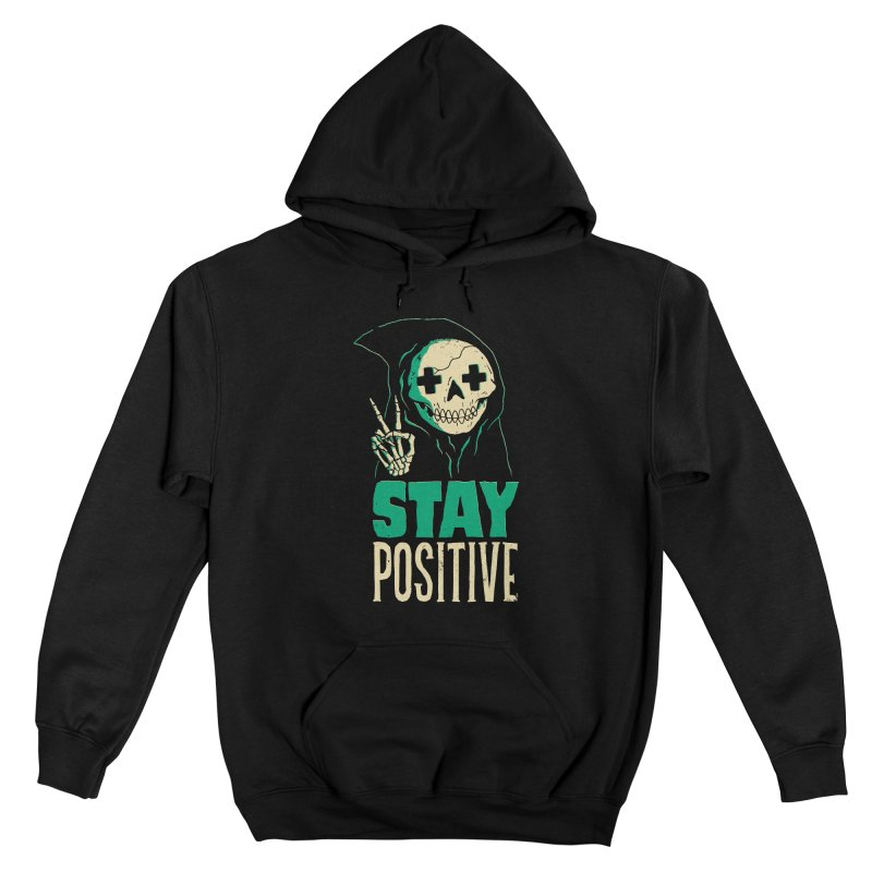 Stay Positive Women's Pullover Hoody by DinoMike's Artist Shop