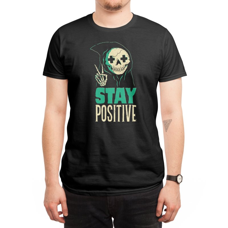 Stay Positive Men's T-Shirt by DinoMike's Artist Shop