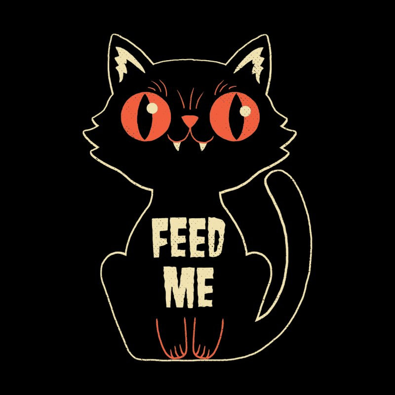 Feed Me Women's T-Shirt by DinoMike's Artist Shop