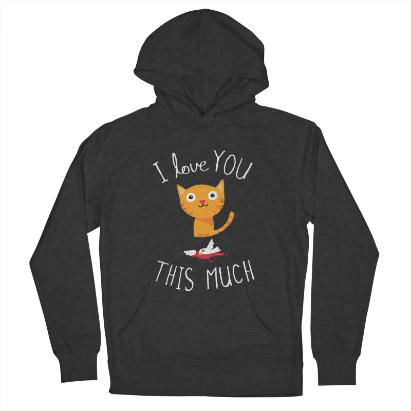 I Love You This Much Men's French Terry Pullover Hoody by DinoMike's Artist Shop
