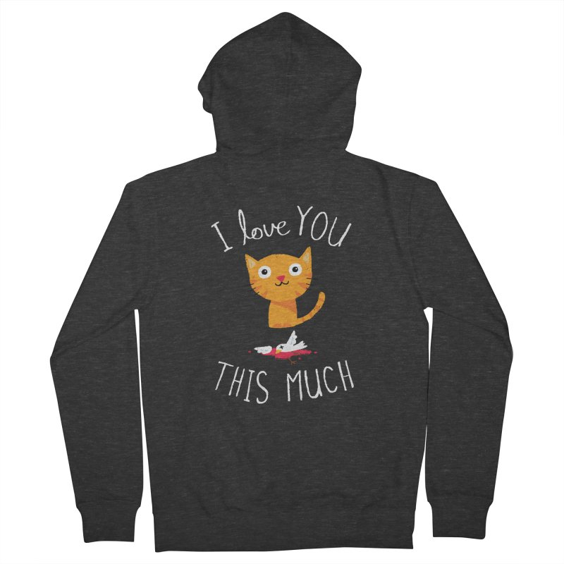I Love You This Much Women's French Terry Zip-Up Hoody by DinoMike's Artist Shop