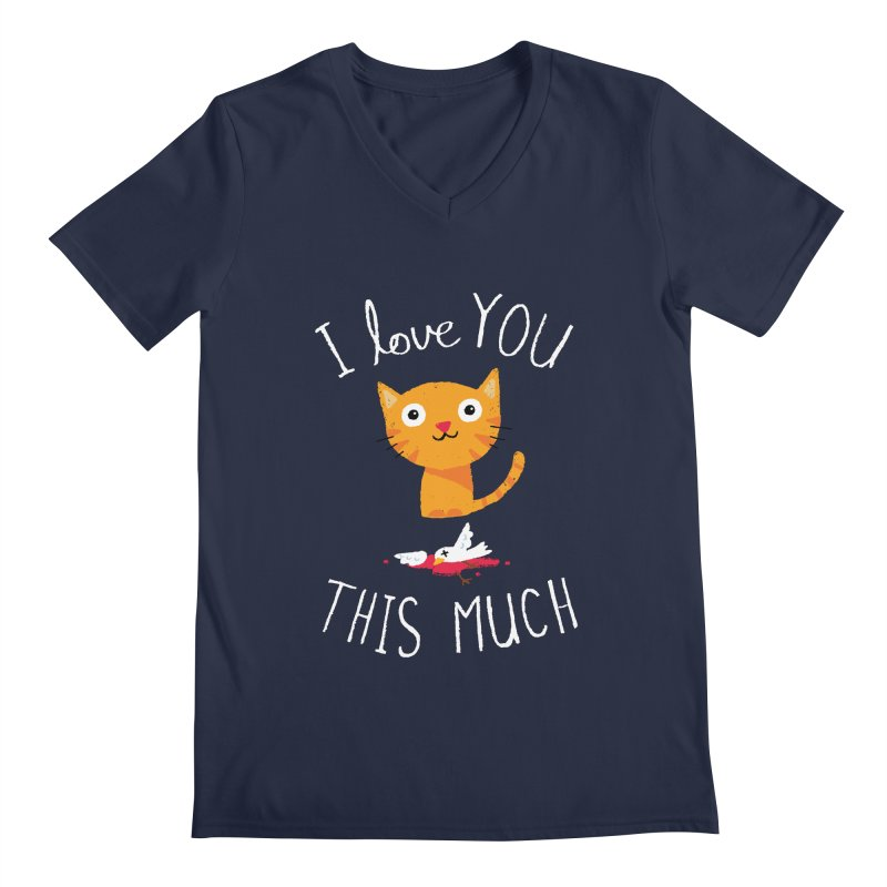I Love You This Much Men's Regular V-Neck by DinoMike's Artist Shop