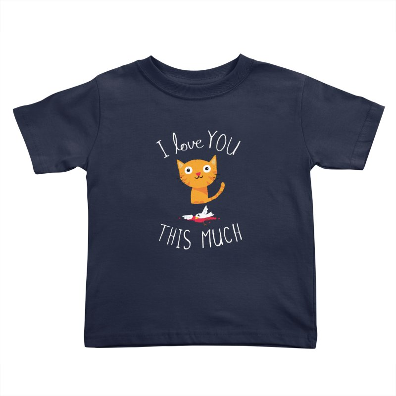 I Love You This Much Kids Toddler T-Shirt by DinoMike's Artist Shop