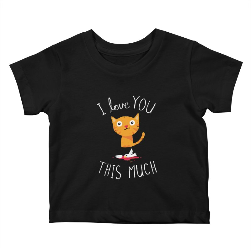 I Love You This Much Kids Baby T-Shirt by DinoMike's Artist Shop