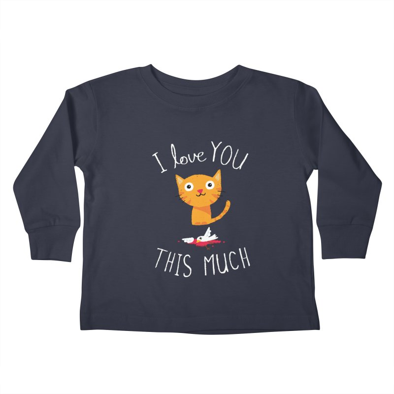 I Love You This Much Kids Toddler Longsleeve T-Shirt by DinoMike's Artist Shop