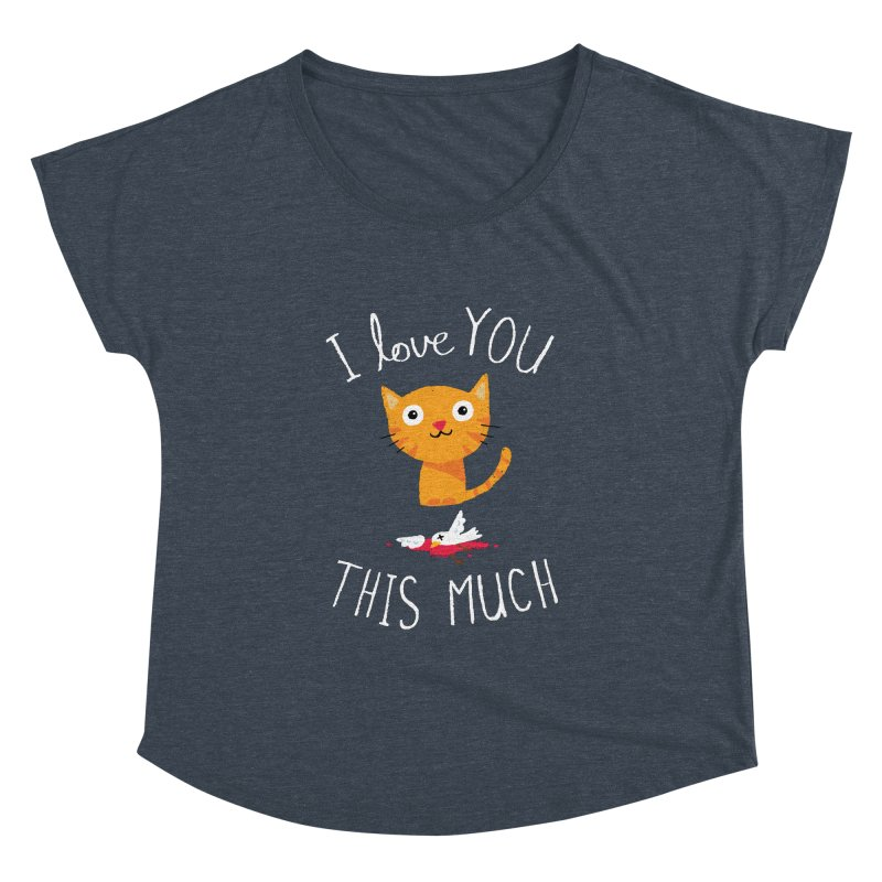 I Love You This Much Women's Dolman Scoop Neck by DinoMike's Artist Shop