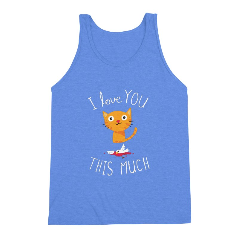 I Love You This Much Men's Triblend Tank by DinoMike's Artist Shop