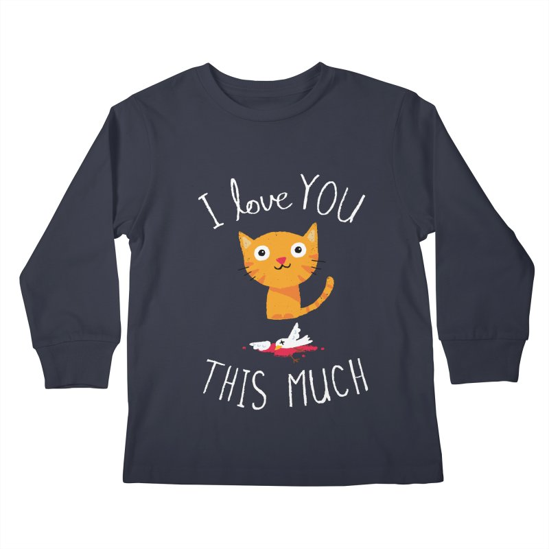 I Love You This Much Kids Longsleeve T-Shirt by DinoMike's Artist Shop