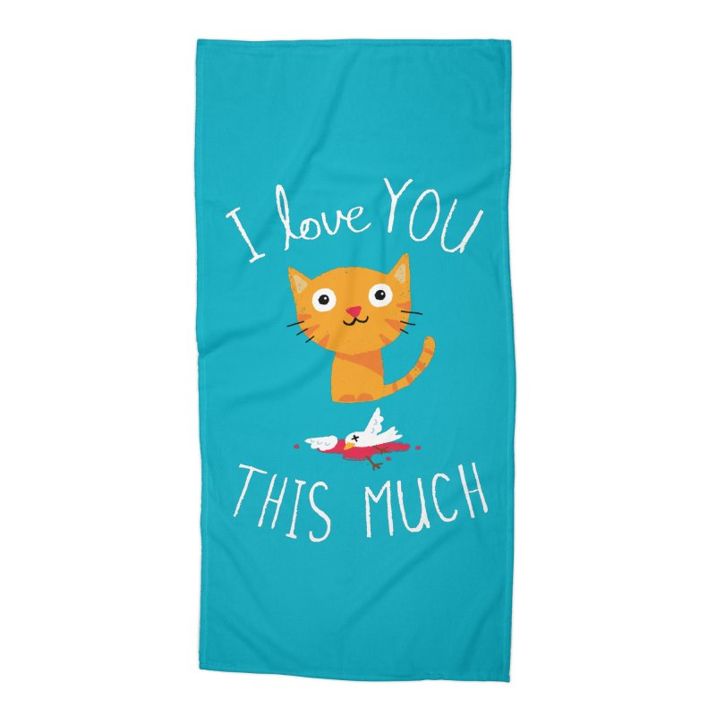 I Love You This Much Accessories Beach Towel by DinoMike's Artist Shop