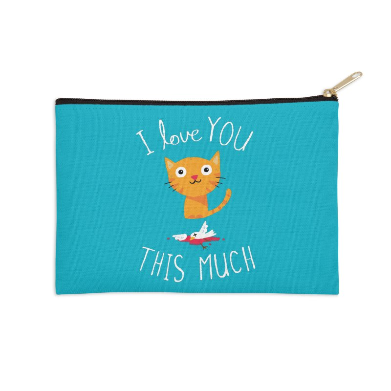 I Love You This Much Accessories Zip Pouch by DinoMike's Artist Shop