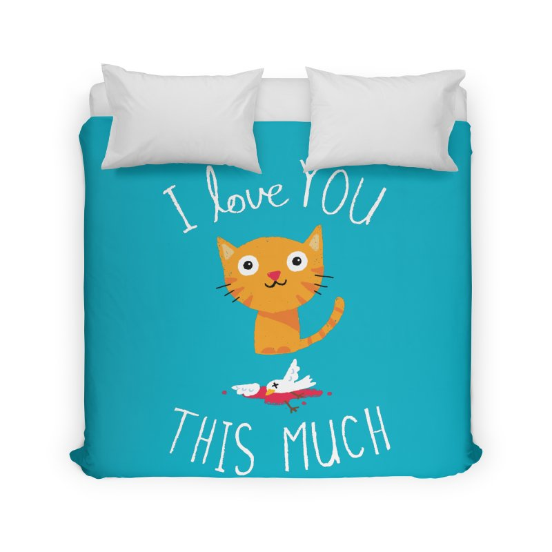 I Love You This Much Home Duvet by DinoMike's Artist Shop