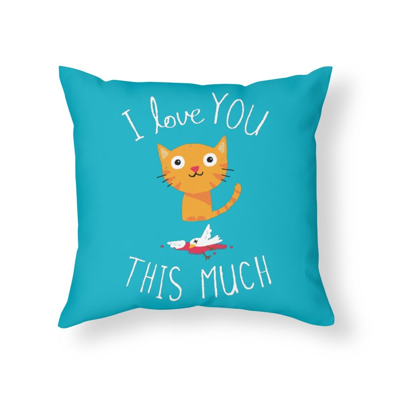 I Love You This Much Home Throw Pillow by DinoMike's Artist Shop