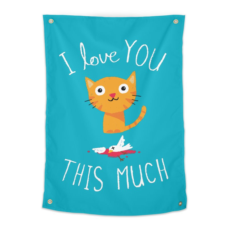 I Love You This Much Home Tapestry by DinoMike's Artist Shop