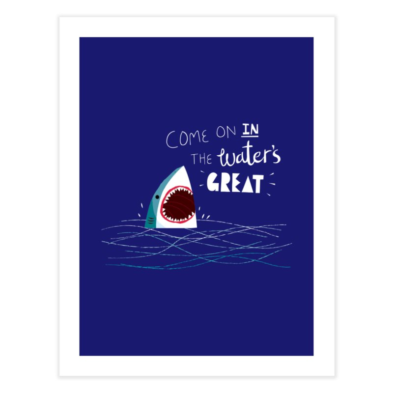 Great Advice Shark Home Fine Art Print by DinoMike's Artist Shop
