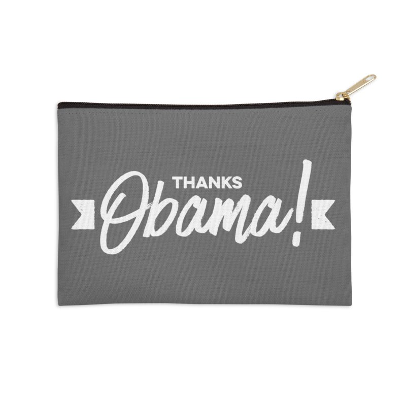 Thanks Obama! Accessories Zip Pouch by dinonuggets's Artist Shop