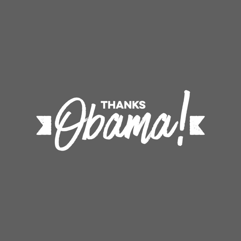 Thanks Obama! Men's Tank by dinonuggets's Artist Shop