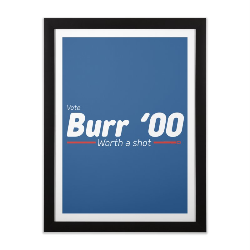 Aaron Burr - The Election of 1800 (Hamilton) Home Framed Fine Art Print by dinonuggets's Artist Shop