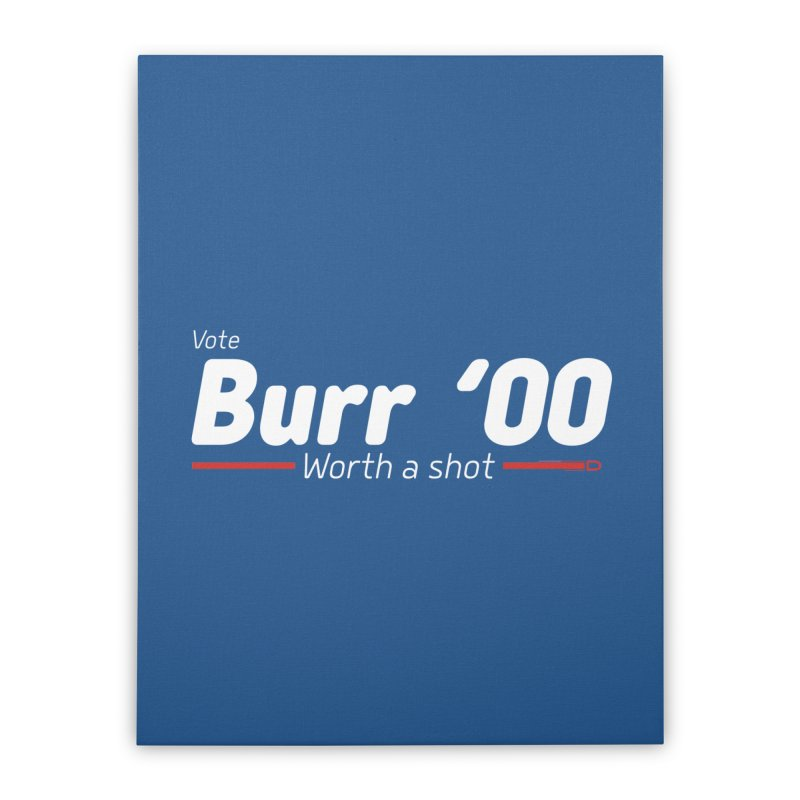 Aaron Burr - The Election of 1800 (Hamilton) Home Stretched Canvas by dinonuggets's Artist Shop