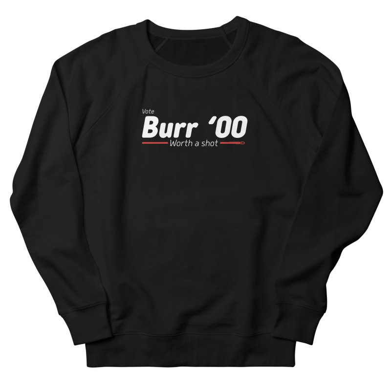 Aaron Burr - The Election of 1800 (Hamilton) Women's Sweatshirt by dinonuggets's Artist Shop