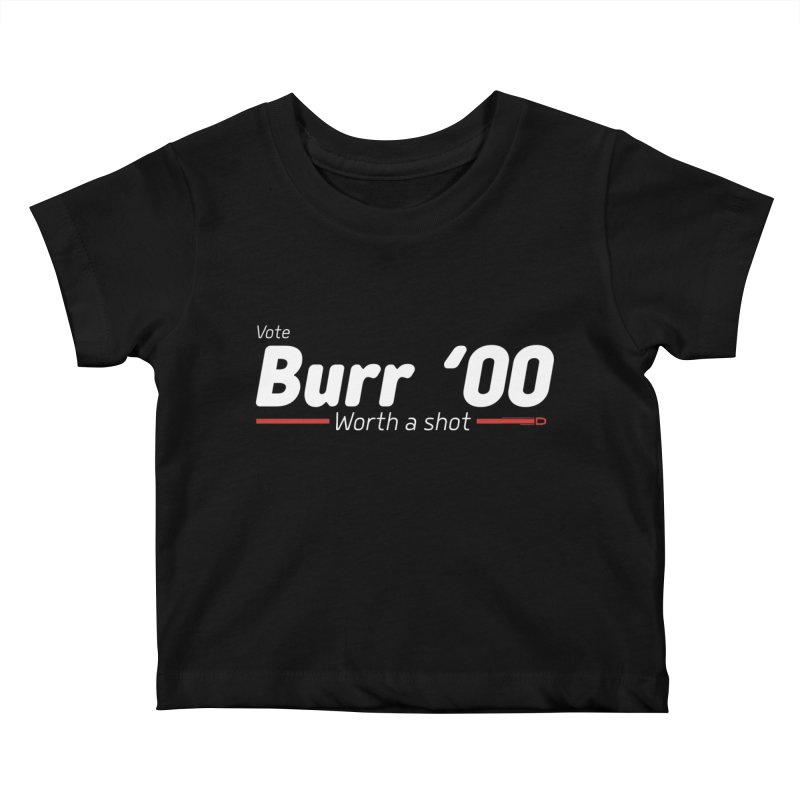 Aaron Burr - The Election of 1800 (Hamilton) Kids Baby T-Shirt by dinonuggets's Artist Shop