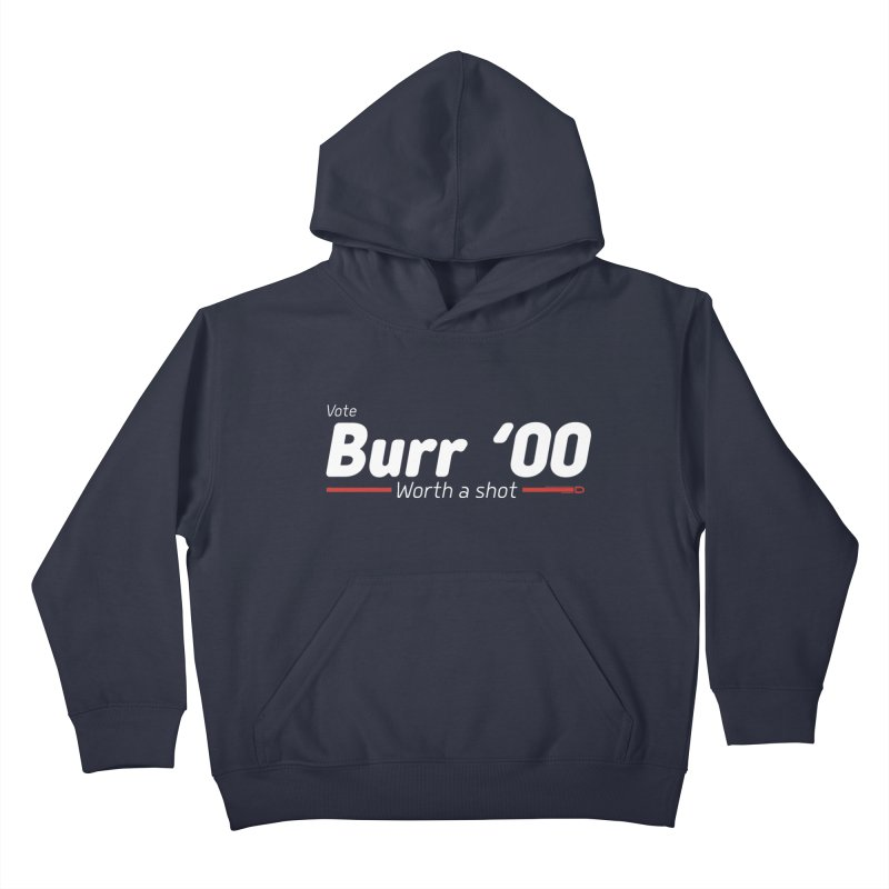 Aaron Burr - The Election of 1800 (Hamilton) Kids Pullover Hoody by dinonuggets's Artist Shop
